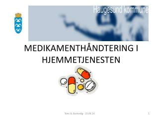 MEDIKAMENTHÅNDTERING I HJEMMETJENESTEN