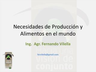 Necesidades de Producción y Alimentos en el mundo
