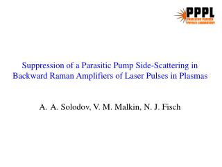 Suppression of a Parasitic Pump Side-Scattering in