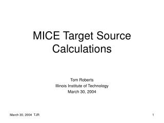MICE Target Source Calculations