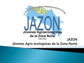 JAZON  Jóvenes Agro ecologistas de la Zona Norte