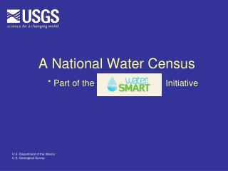 A National Water Census        Part of the                             Initiative