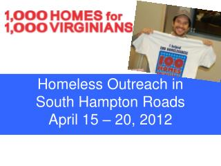 Homeless Outreach in  South Hampton Roads  April 15 – 20, 2012