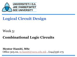 Logical Circuit Design Week 5: Combinational Logic Circuits