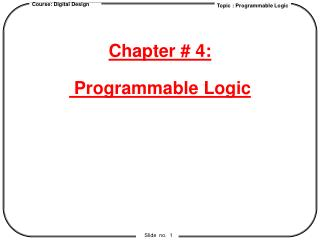Chapter # 4:  Programmable Logic