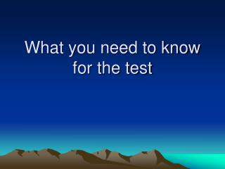 What you need to know for the test