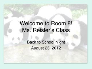 Welcome to Room 8! Ms. Reisler's Class