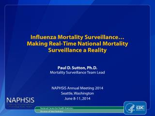 Influenza Mortality Surveillance …  Making  Real-Time National  Mortality Surveillance  a Reality