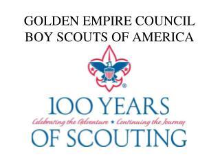 GOLDEN EMPIRE COUNCIL BOY SCOUTS OF AMERICA