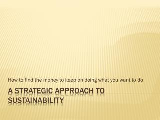 A strategic Approach to sustainability