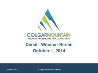 Denali  Webinar Series October 1, 2014
