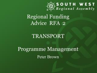 Regional Funding  Advice  RFA  2 TRANSPORT Programme Management