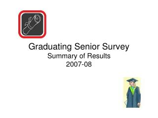 Graduating Senior Survey Summary of Results 2007-08