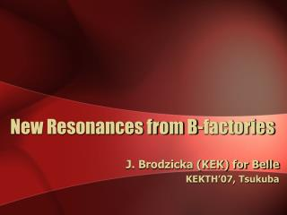 New Resonances from B-factories
