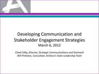 Developing Communication and Stakeholder Engagement Strategies March 6, 2012