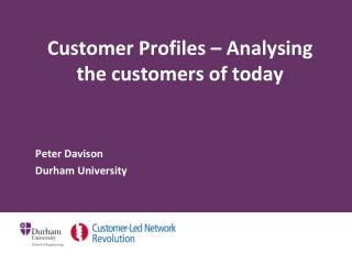 Customer Profiles – Analysing the customers of today