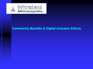 Community Benefits & Digital inclusion Efforts