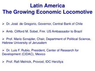 Latin America The Growing Economic Locomotive