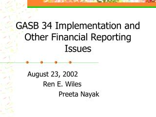 GASB 34 Implementation and Other Financial Reporting Issues