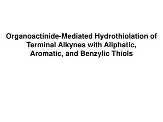 Organoactinide-Mediated Hydrothiolation of Terminal Alkynes with Aliphatic,