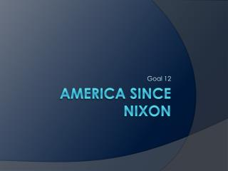America since Nixon