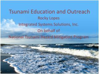 Tsunami Education and  Outreach