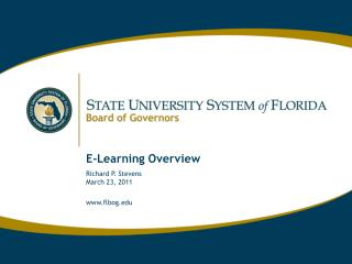E-Learning Overview Richard P. Stevens  March 23, 2011 flbog