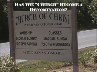 "Has the ""Church"" Become a Denomination ?"