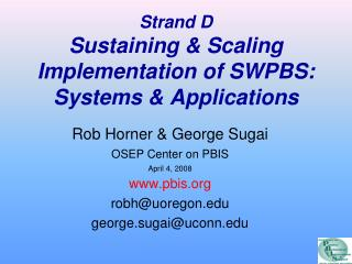 Strand D Sustaining & Scaling Implementation of SWPBS: Systems & Applications