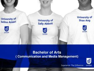 Bachelor of Arts  ( Communication and Media Management)