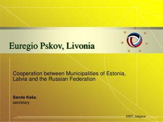 Euregio Pskov, Livonia