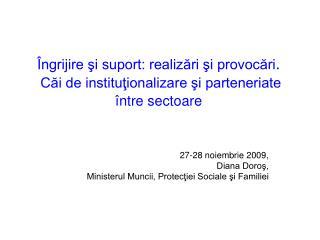 27-28 noiembrie 2009,  Diana Doroş, Ministerul Muncii, Protecţiei Sociale şi Familiei