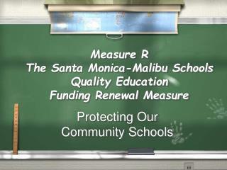 Measure R The Santa Monica-Malibu Schools  Quality Education  Funding Renewal Measure