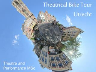 Theatrical Bike Tour Utrecht