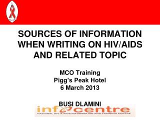 SOURCES OF INFORMATION WHEN WRITING ON HIV/AIDS AND RELATED TOPIC