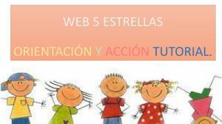 WEB 5 ESTRELLAS ORIENTACIÓN  Y  ACCIÓN  TUTORIAL.