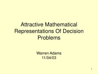 Attractive Mathematical Representations Of Decision Problems