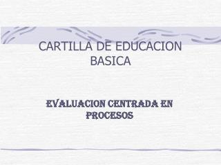 CARTILLA  DE EDUCACION  BASICA