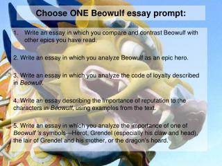 Choose ONE Beowulf essay prompt: