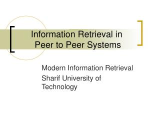 Information Retrieval in  Peer to Peer Systems