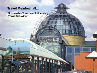 Travel Meadowhall…