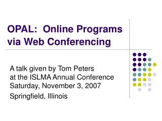 OPAL:  Online Programs via Web Conferencing
