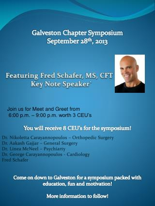 Galveston Chapter Symposium September 28 th , 2013