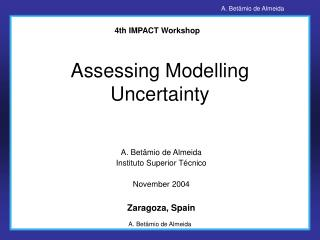 Assessing Modelling Uncertainty