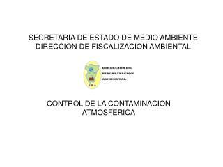 SECRETARIA DE ESTADO DE MEDIO AMBIENTE DIRECCION DE FISCALIZACION AMBIENTAL