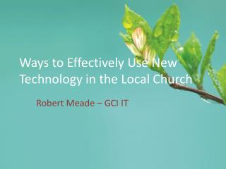Ways to Effectively Use New Technology in the Local Church