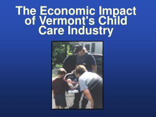 The Economic Impact of Vermont's Child Care Industry