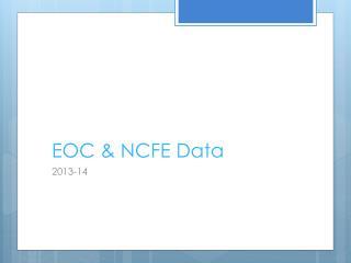 EOC & NCFE Data