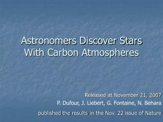 Astronomers Discover Stars With Carbon Atmospheres
