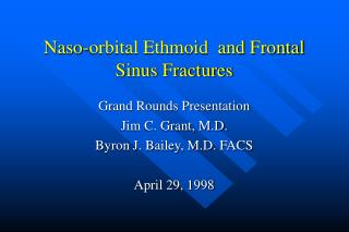 Naso-orbital Ethmoid and Frontal Sinus Fractures